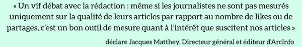 Un vif débat avec la rédaction même si les journalistes ne sont pas mesurés uniquement sur la qualité de leurs articles par rapport au nombre de likes ou de partages cest un